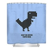 Don't Die Business Quotes Poster Shower Curtain