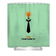 Think Not Illegal Yet Business Quotes Poster Shower Curtain