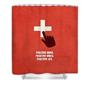 Positive Mind, Positive Vibes, Positive Life Corporate Start-up Quotes Poster Shower Curtain