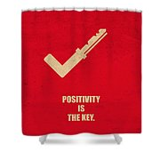 Positivity Is The Key Corporate Start-up Quotes Poster Shower Curtain