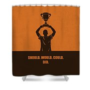 Should, Would, Could, Did Corporate Start-up Quotes Poster Shower Curtain