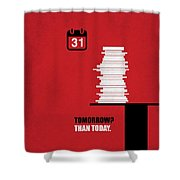Tomorrow? Than Today Corporate Start-up Quotes Poster Shower Curtain