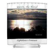 Image Included In Queen The Novel - Lighthouse Contrast Enhanced Poster Shower Curtain