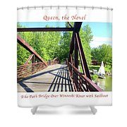 Image Included In Queen The Novel - Bike Path Bridge Over Winooski River With Sailboat 22of74 Poster Shower Curtain