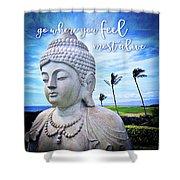 Go Where You Feel Most Alive Hawaiian White Buddha Shower Curtain