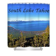 South Lake Tahoe, Ca And Nv Shower Curtain