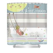 Me And Mr. Moon Shower Curtain