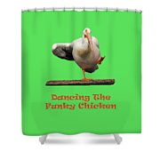 Dancing The Funky Chicken Shower Curtain