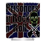 Prisoners Of Rock N Roll Shower Curtain