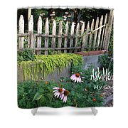 Ask Me About My Garden Shower Curtain