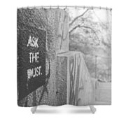 Ask The Dust Shower Curtain