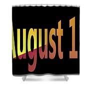 August 11 Shower Curtain