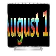 August 12 Shower Curtain