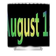 August 13 Shower Curtain