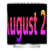 August 21 Shower Curtain