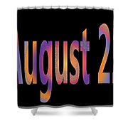 August 22 Shower Curtain