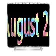 August 23 Shower Curtain