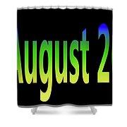 August 26 Shower Curtain