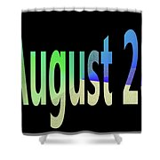 August 28 Shower Curtain
