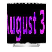 August 31 Shower Curtain