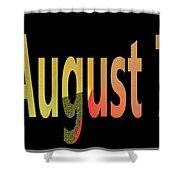 August 7 Shower Curtain