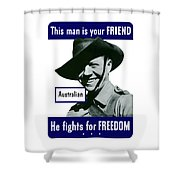 Australian This Man Is Your Friend  Shower Curtain by War Is Hell Store