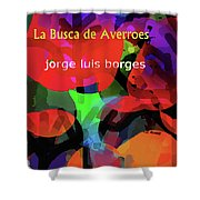 Averroes's Search Borges Poster Shower Curtain