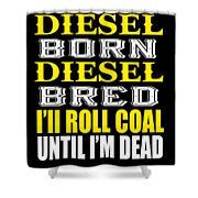 Awesome Diesel Design Born And Bred Shower Curtain