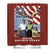Back Your Future With Us Savings Bonds Shower Curtain