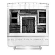 Barn Door And Windows Bw Poster Shower Curtain