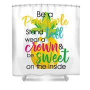 Be A Pineapple Shower Curtain