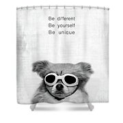 Be Different Be Yoursef Be Unique Shower Curtain