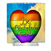 Be Grateful Gay Heart Shower Curtain