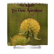 Be Kind To One Another Shower Curtain