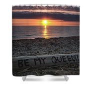 Be My Queen Shower Curtain