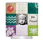 Be Present Shower Curtain by Linda Woods