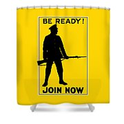 Be Ready - Join Now Shower Curtain