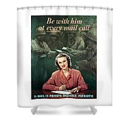 Be With Him At Every Mail Call Shower Curtain