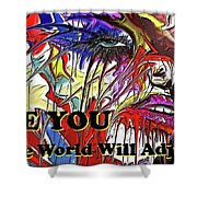 Be You. Shower Curtain by Darren Cannell