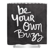 Be Your Own Buzz Black White- Art By Linda Woods Shower Curtain