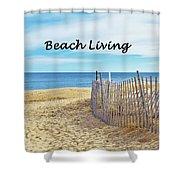 Beach Living Shower Curtain