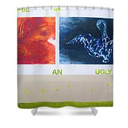 Beautiful In An Ugly World Shower Curtain