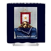 Because Somebody Talked - Ww2 Shower Curtain