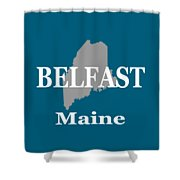 Belfast Maine State City And Town Pride  Shower Curtain
