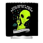 Believe In Aliens Gift Shower Curtain