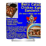 Ben's Catalina Chicken Kabob Sandwich Recipe Shower Curtain