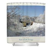 Bert White Bridge Poster Shower Curtain