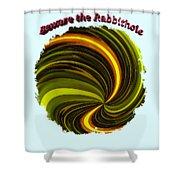 Beware The Rabbit Hole Shower Curtain