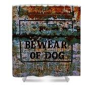 Bewear Of Dog Shower Curtain