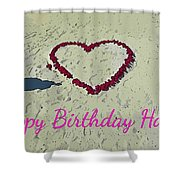 Birthday Card For Lover Shower Curtain